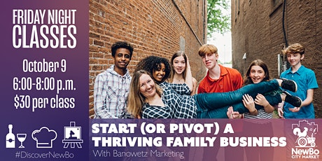 Friday Class: Start (or Pivot) a Thriving Family Business tickets