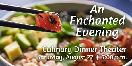 An Enchanted Evening | Culinary Dinner Theater tickets