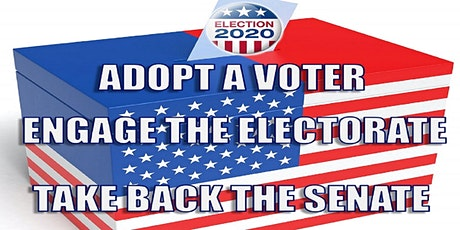 Adopt a Voter, Engage the Electorate, Take Back the Senate tickets