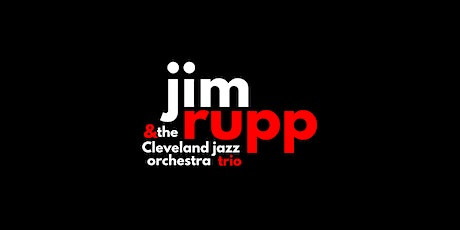 Jim Rupp & Cleveland Jazz Orchestra Trio at The Blue Velvet Room tickets