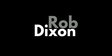 Rob Dixon at The Blue Velvet Room tickets