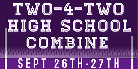 Two-4-Two High School Combine tickets
