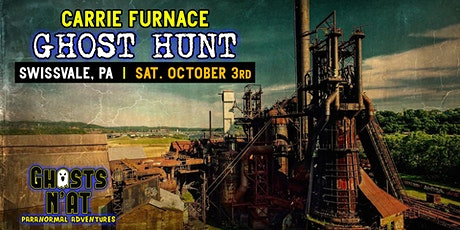 Carrie Furnace Ghost Hunt | Swissvale, PA | Sat. October 3rd 2020 tickets