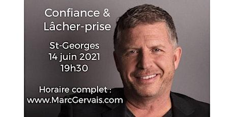 ST-GEORGES -Confiance / Lâcher-prise 25$ billets