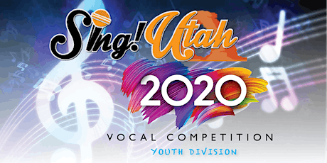 Sing! Utah 2020 Vocal Competition - Youth Division ONLINE LIVESTREAM tickets