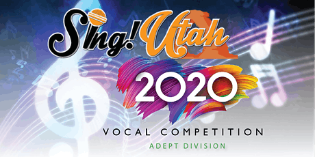 Sing! Utah 2020 Vocal Competition - Adept Division ONLINE LIVESTREAM tickets