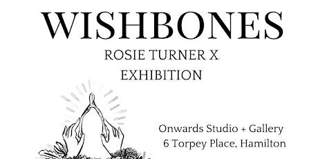 ROSIE TURNER X - WISHBONES tickets