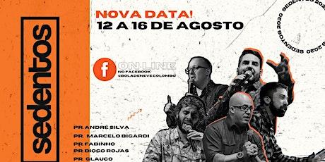 SEDENTOS QUARTA-FEIRA 12/08 - 20:00 Hrs. ingressos