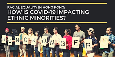 How is Covid-19 impacting ethnic minorities in Hong Kong? tickets