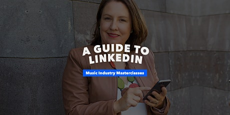 Music Industry Masterclasses | A Guide to Linkedin tickets