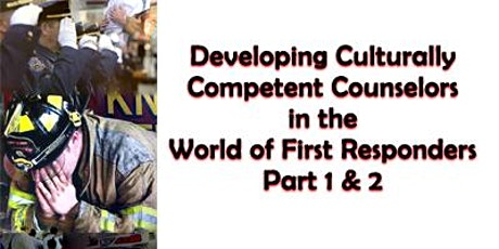 Developing Culturally Competent Counselors in the World of First Responders tickets