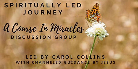 A Course In Miracles - Discussion Group and Channeled Guidance from Jesus tickets
