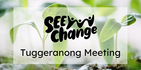 Tuggeranong SEE-Change August Meeting tickets