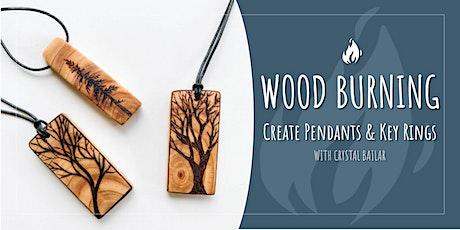 Wood Burning: Create an ArtisanTree Pendant & Key Ring with Crystal Bailar tickets