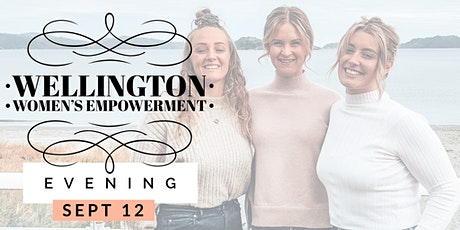 WELLINGTON WOMEN'S EMPOWERMENT EVENING tickets