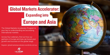 Global Markets Accelerator: Expanding into Europe and Asia tickets