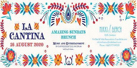 LA CANTINA SUNDAYS BRUNCH, 16 August, 2020 tickets