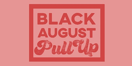 Black August in the Park Pull-Up tickets