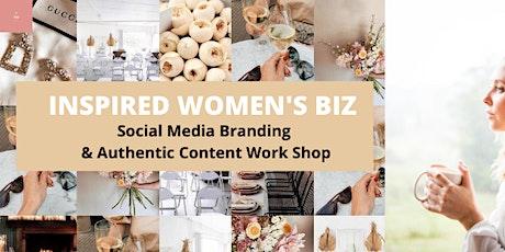 INSPIRED WOMEN'S BIZ social media branding & authentic content work shop tickets