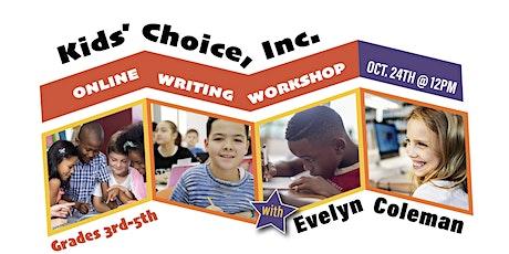 Kids' Choice, Inc. Online Writing Workshop tickets
