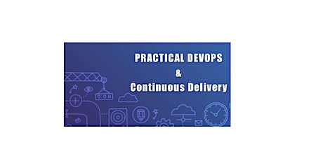Practical DevOps & Continuous Delivery 2 Days Virtual Live Training in Calgary tickets