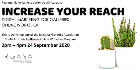 Increase Your Reach: Digital Marketing for Galleries - RGASA HotHouse 3 tickets