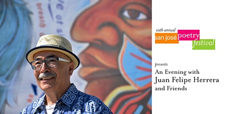 San José Poetry Festival | An Evening with Juan Felipe Herrera and Friends tickets