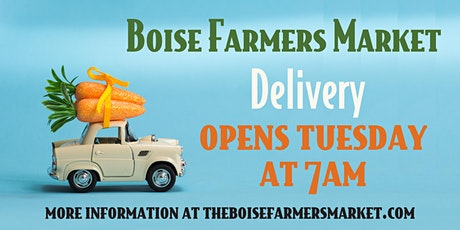 Boise Farmers Market DELIVERY 8/15/20 tickets