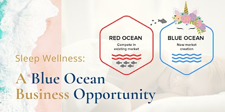 Sleep Wellness: A Blue Ocean Business Opportunity tickets