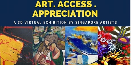 ART. ACCESS. APPRECIATION - A 3D virtual art exhibition of Singapore Arts tickets