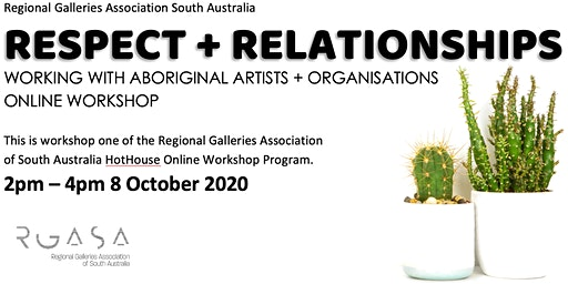 Respect + Relationships: Working with Aboriginal Artists + Organisations