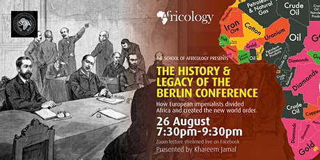 The History & Legacy Of The Berlin Conference-The Scramble For Africa tickets