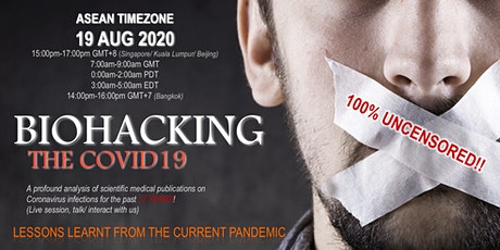 BIOHACKING THE COVID19 (ASEAN TIMEZONE) tickets