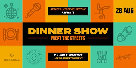 DINNERSHOW | Meat the Streets tickets
