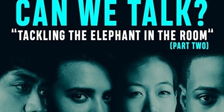 Can we talk? Tackling the Elephant in the room (PART 2) tickets