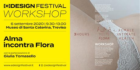 [e]Design Festival // Workshop // Alma incontra Flora biglietti