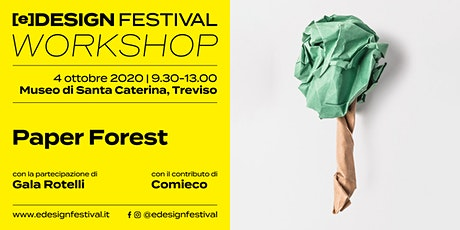 [e]Design Festival // Workshop // Paper Forest biglietti