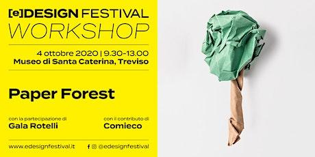 [e]Design Festival // Workshop // Paper Forest biglietti