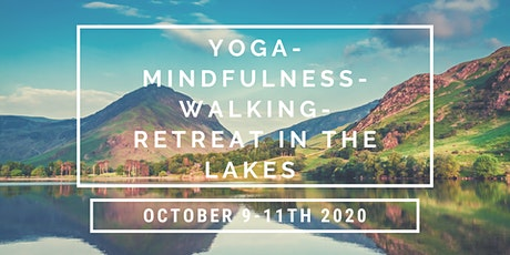 Yoga/ Mindfulness / Walking retreat in the Lakes tickets