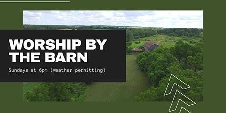Worship by the Barn (Aug. 16) tickets