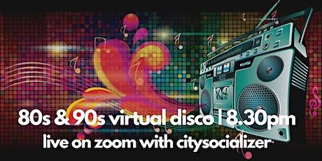 80s & 90s Virtual Disco by Citysocializer tickets