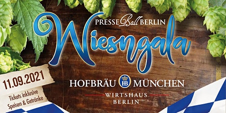 Presseball Berlin WiesnGala - 11. September 2021 Hofbräu Wirtshaus Berlin Tickets