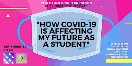 Youth Unlocked Presents 'How Covid-19 is affecting my future as a student' tickets