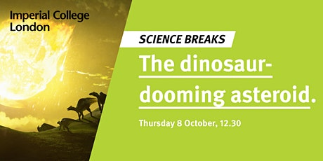 Science Breaks: The dinosaur-dooming asteroid and how we stop the next one tickets