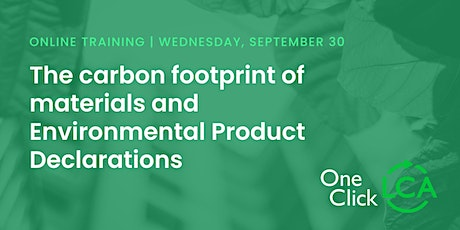 The carbon footprint of materials and Environmental Product Declarations tickets