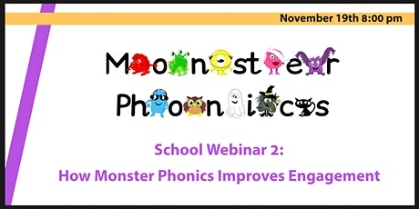 School Webinar 2: How Monster Phonics Improves Engagement & Results tickets