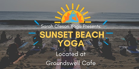 Sunset beach yoga at Groundswell tickets