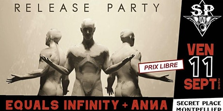 Release Party: Equals Infinity + ANNA @ Secret Place billets