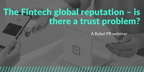The Fintech global reputation – is there a trust problem? tickets