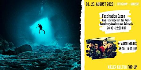 Faszination Ozean (Live Foto Show) // + Konzert: Variomatix Tickets